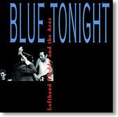 """Blue Tonight"" blues CD by Lefthand Freddy and The Aces"