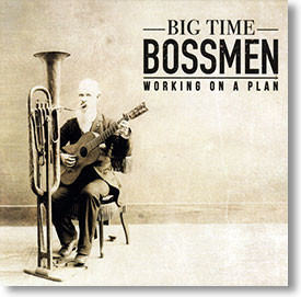 """""""Working on A Plan"""" blues CD by Big Time Bossmen"""