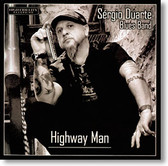 """""""Highway Man"""" blues CD by Sergio Duarte Blues Band"""