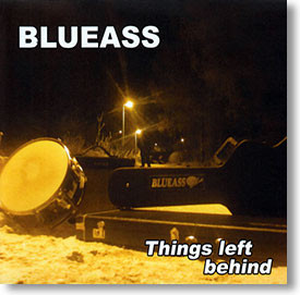 """""""Things Left Behind"""" blues CD by Blueass"""