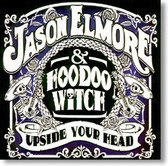 Jason Elmore & Hoodoo Witch - Upside Your Head