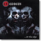 """""""...To The Edge"""" blues CD by 61 Ghosts"""