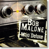 """Mojo Deluxe"" blues CD by Bob Malone"