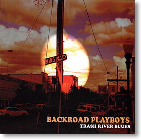 """Trash River Blues"" blues CD by Backroad Playboys"