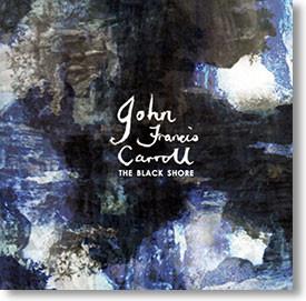 """The Black Shore"" instrumental CD by John Francis Carroll"