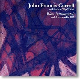 """Blues Instrumentals"" blues CD by John Francis Carroll"