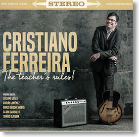 """""""The Teacher's Rules"""" blues CD by Cristiano Ferreira"""