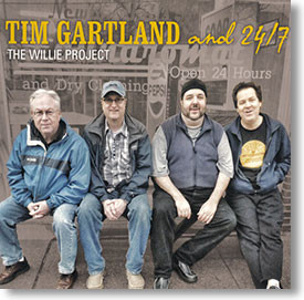 """""""The Willie Project"""" blues CD by Tim Gartland and 24/7"""
