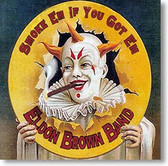 """Smoke 'Em If You Got 'Em"" blues CD by Eldon Brown Band"