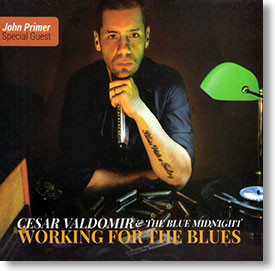 """Working For The Blues"" blues CD by Cesar Valdomir & The Blue Midnight"