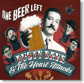 """""""One Beer Left"""" blues CD by Dusty Dave & The Heart Attacks"""