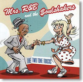 """""""The Two Tone Tracks"""" blues CD by Mrs. R&B & The $oulshakers"""