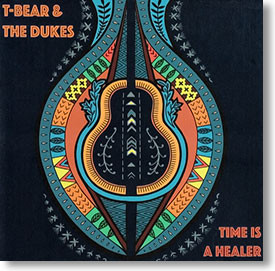 """""""Time Is A Healer"""" blues CD by T-Bear & The Dukes"""