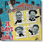 """21 Days In Jail!"" blues CD by The Broadkasters"