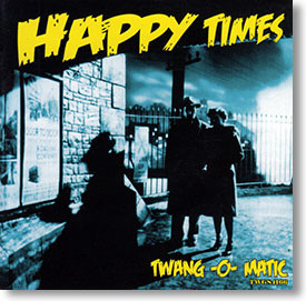 """Twang-O-Matic"" instrumental CD by Happy Times"