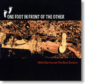 """""""One Foot In Front of The Other"""" blues CD by Mick Martin & The Blues Rockers"""