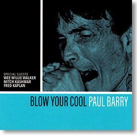 """""""Blow Your Cool"""" blues CD by Paul Barry"""