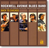 """""""Back To Chicago"""" blues CD by Rockwell Avenue Blues Band"""
