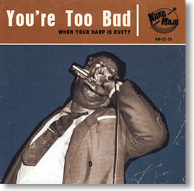 """""""You're Too Bad"""" blues CD by Various Artists"""