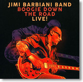 """Boogie Down The Road Live!"" blues CD by Jimi Barbiani Band"