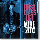 """""""First Class Life"""" blues CD by Mike Zito"""