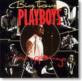 """Now Appearing"" blues CD by Big Town Playboys"
