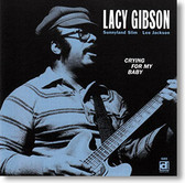 """Crying For My Baby"" blues CD by Lacy Gibson"