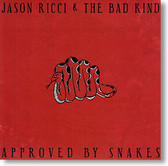 """Approved By Snakes"" blues CD by Jason Ricci & The Bad Kind"