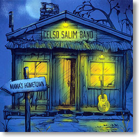 """""""Mama's Hometown"""" blues CD by Celso Salim Band"""