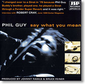 """""""Say What You Mean"""" blues CD by Phil Guy"""