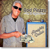 Rod Piazza and The Mighty Flyers - Almighty Dollar