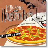 Little Roger & The Houserockers - Cut It While Its Hot!