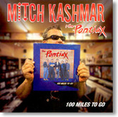 Mitch Kashmar & The Pontiax - 100 Miles To Go