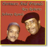 Roy Roberts / Johnny Rawls - Partners And Friends