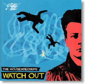 The Housewreckers - Watch Out