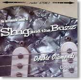 Shig and The Buzz - Double Diamonds Deluxe