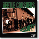 The Beetle Crushers - Rrriot!