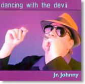 Jr. Johnny - Dancing With The Devil