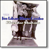 Jim Liban Blues Combo - Blues For Shut-Ins