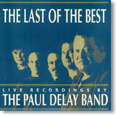The Paul deLay Band - The Last of The Best