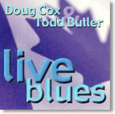 Doug Cox & Todd Butler - Live Blues