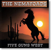 The Nematoads - Five Guns West