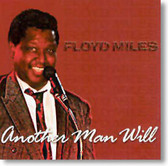 Floyd Miles - Another Man Will