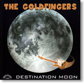 The Goldfingers - Destination Moon