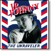 Jr. Johnny - The Unraveler