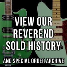 Reverend Sold History & Custom Order Archive