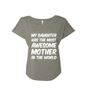 Mothers day My daughter has an awesome mother Ladies Triblend Dolman