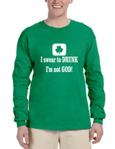 Men's Long Sleeve I Swear To Drunk I'm Not God St Patrick's