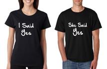 Couple T Shirts I Said She Said Yes Love Engagement Shirts