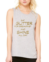 Women's Flowy Muscle Eat Glitter For Breakfast Shine All Day